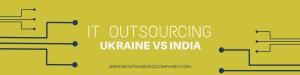 ukraine vs india it outsourcing