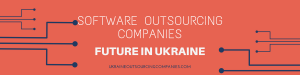software outsourcing company ukraine future